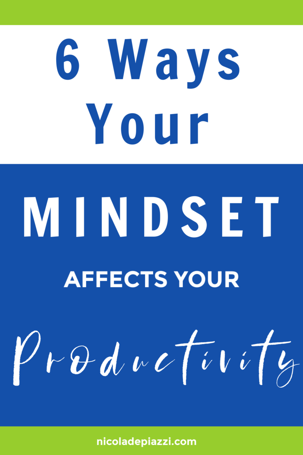 6 ways your mindset affects your productivity