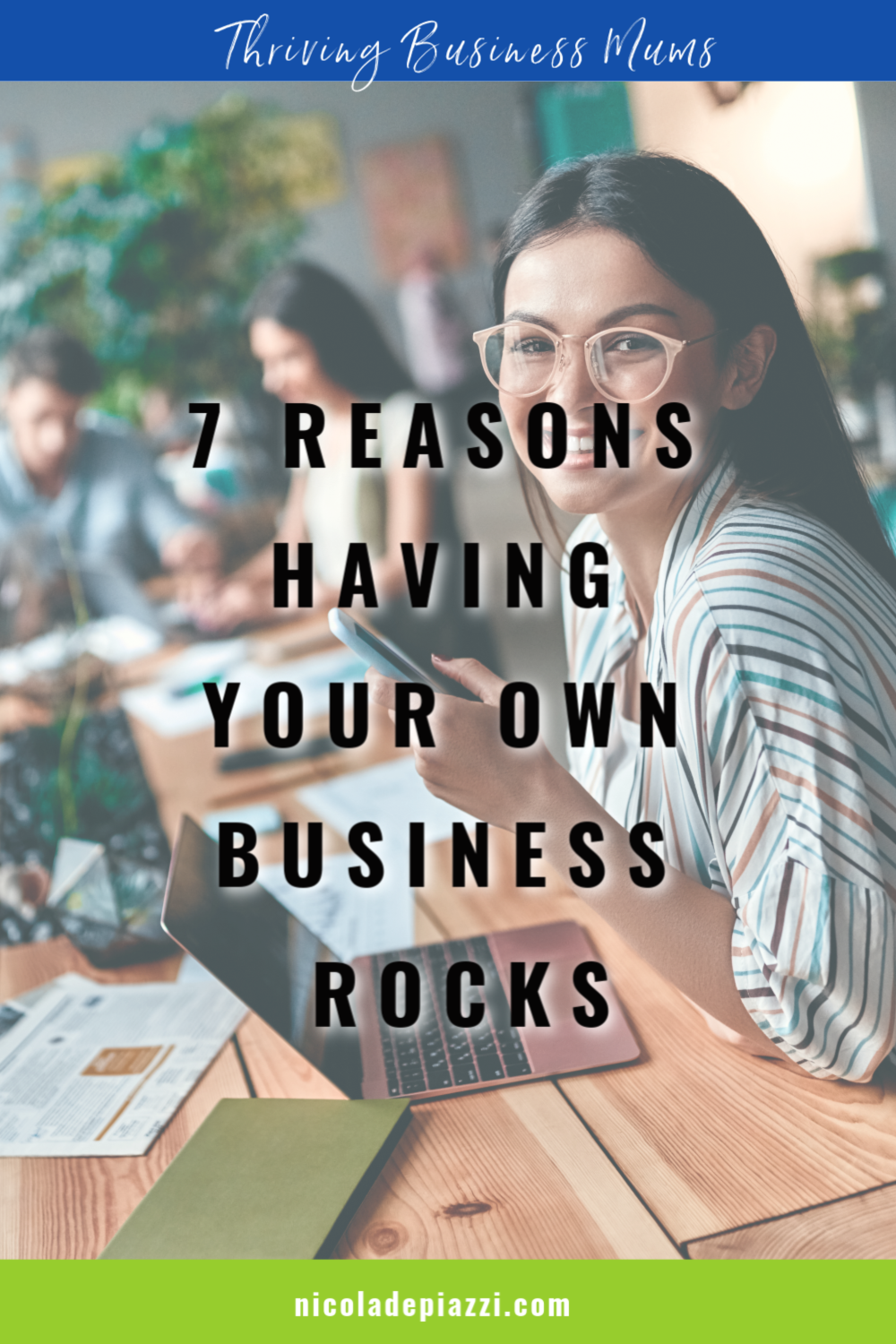 7 REASONS HAVING YOUR OWN BUSINESS ROCKS