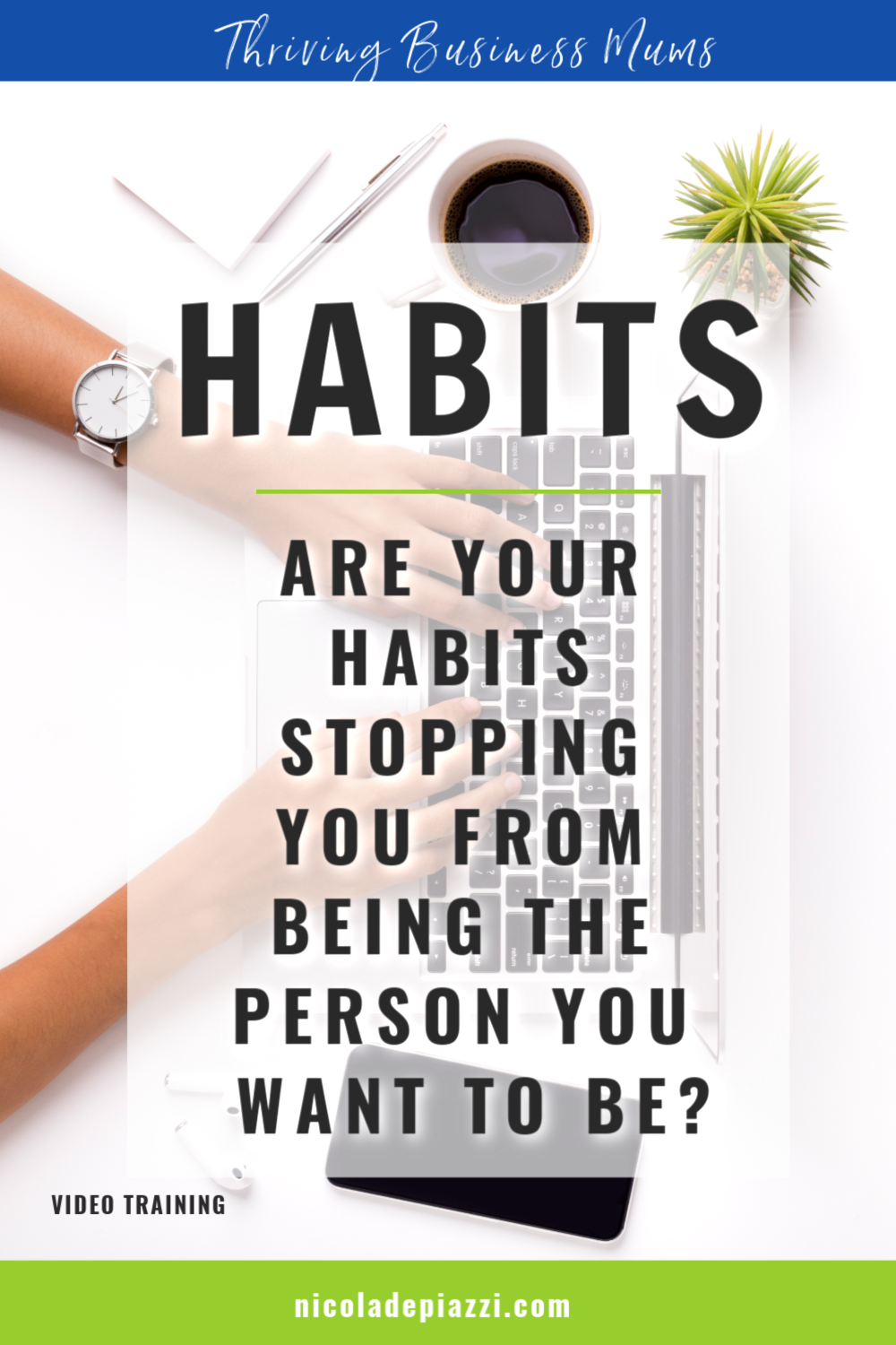 Habits hold you back