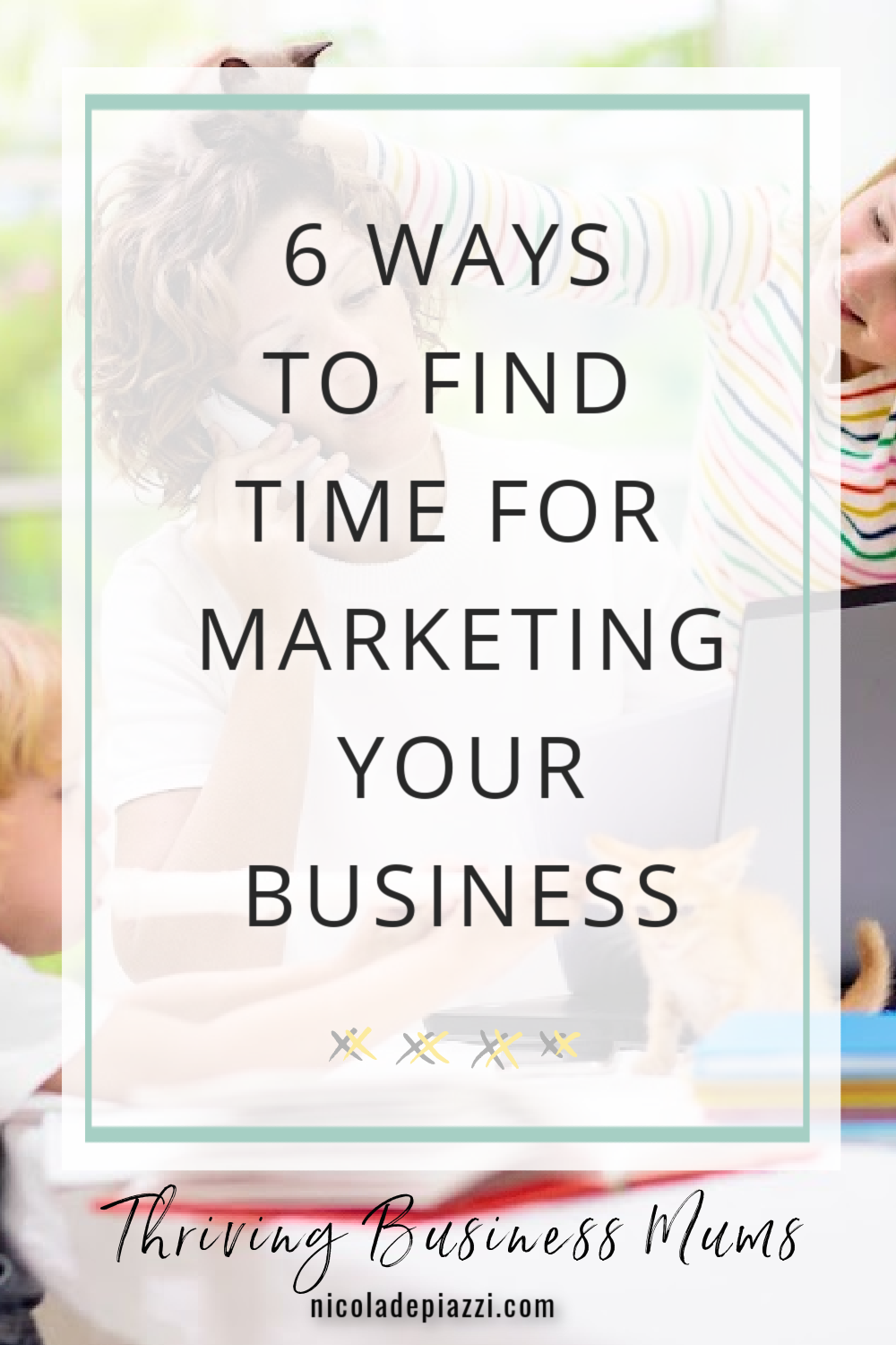 6 WAYS TO FIND TIME FOR YOUR MARKETING