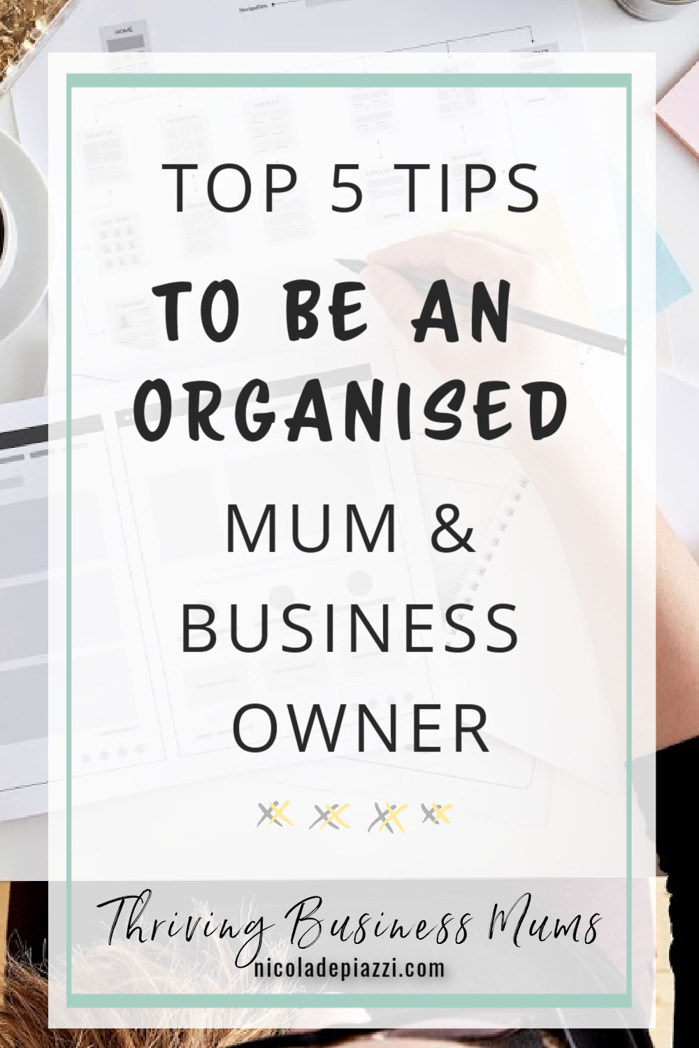 BE AN ORGANISED MUM AND BUSINESS OWNER