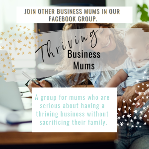 Thriving Business Mums Facebook Group