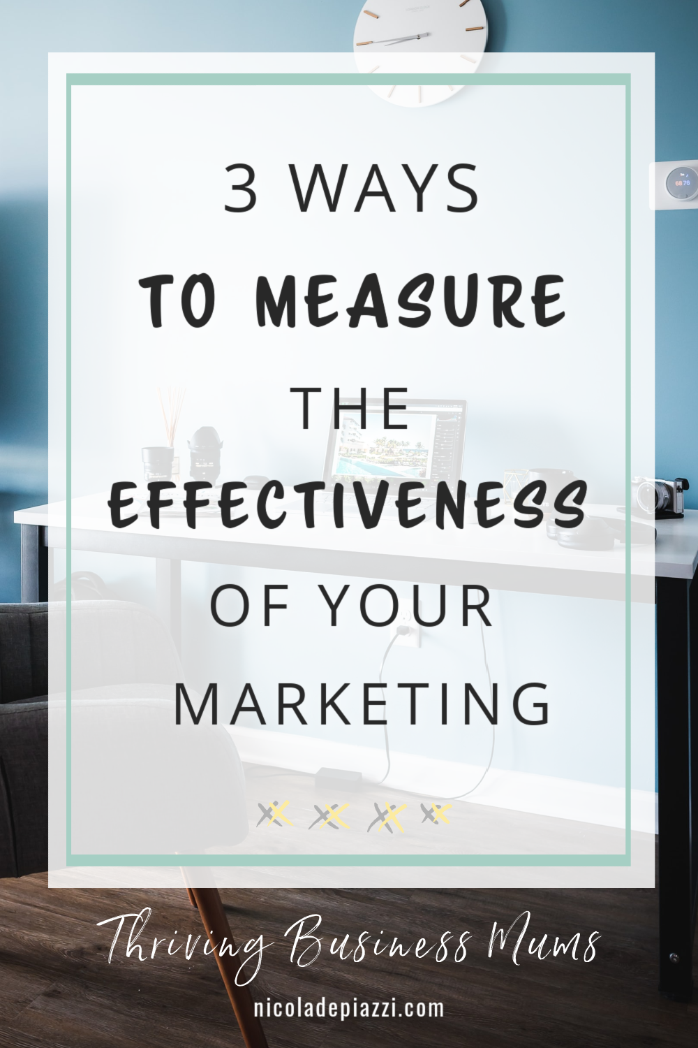 3 WAYS TO MEASURE THE EFFECTIVENESS OF YOUR MARKETING