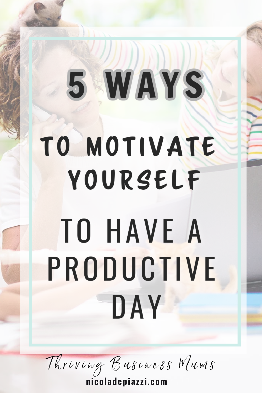 5 ways to motivate yourself to have a productive day